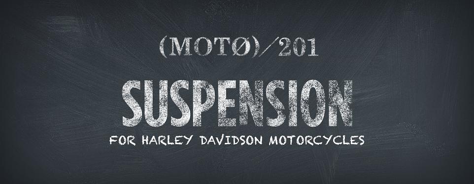 Harley Suspension 201