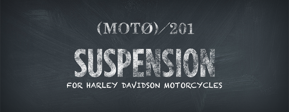 20150304-nm-moto-201-header-harley-suspension