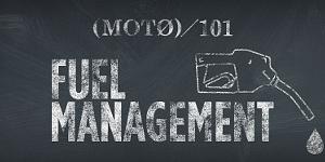 20150304-nm-moto-101-fuel-management-header