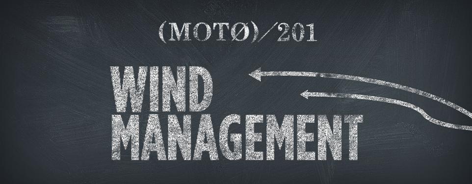 20150304-nm-moto-201-wind-management-header