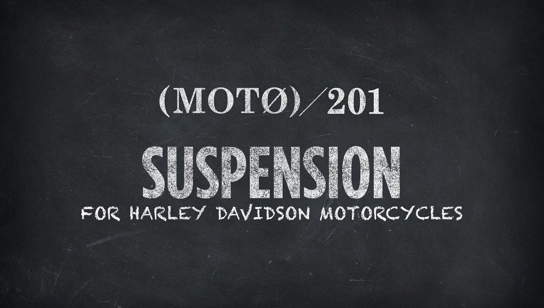 Harley Suspension 201 - RevZilla