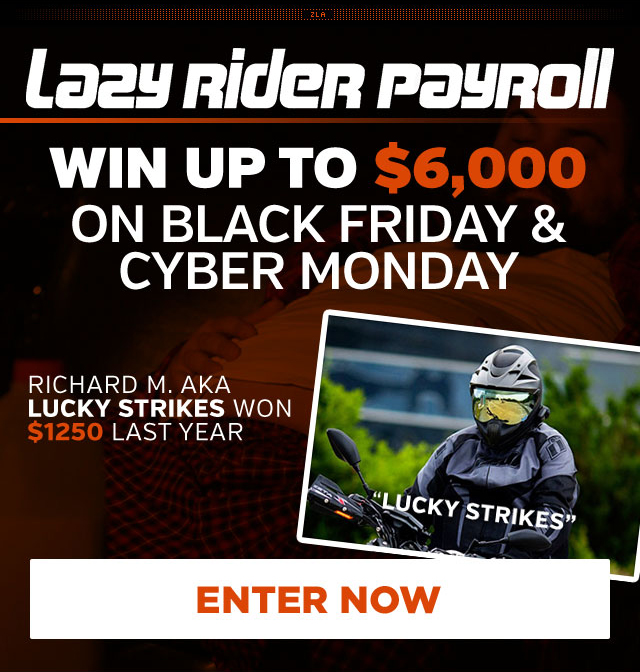 Lazy Rider Payroll - $250 Hourly Giveaway