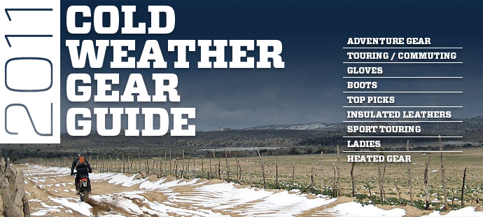 2011 Cold Weather Gear Guide: ADV Gear, Touring, Gloves, Boots, Ladies, and Heated Gear