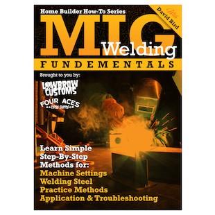 Lowbrow Customs MIG Welding Fundamentals With David Bird DVD