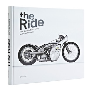 The Ride New Custom Motorcycles and Their Builders